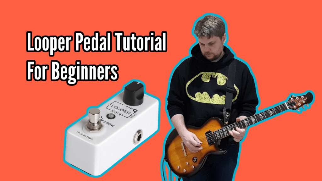 Looper Pedal Tutorial For Beginners 1