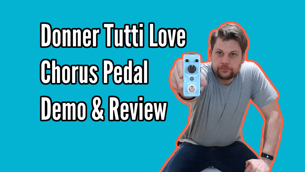Donner Tutti Love Chorus Guitar Pedal Review and Demo 1