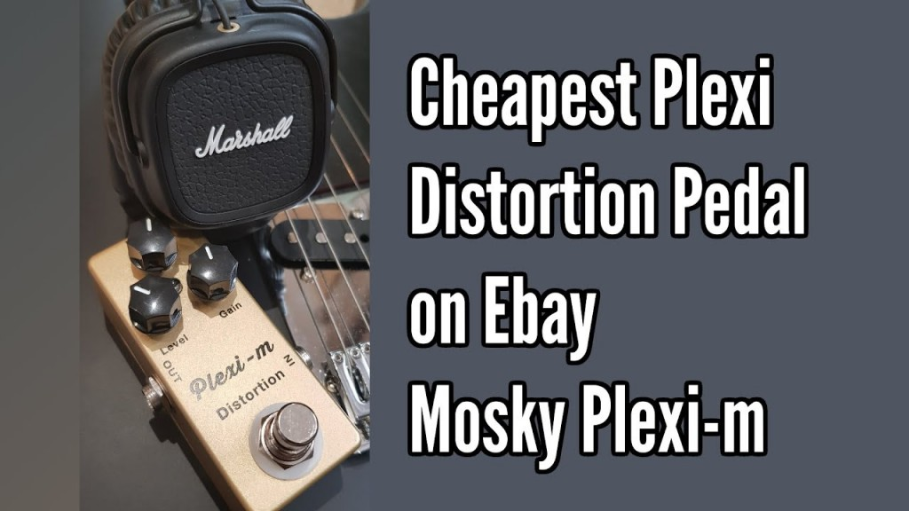 Mosky Plexi-m: The Cheapest Plexi Distortion Pedal on eBay 1