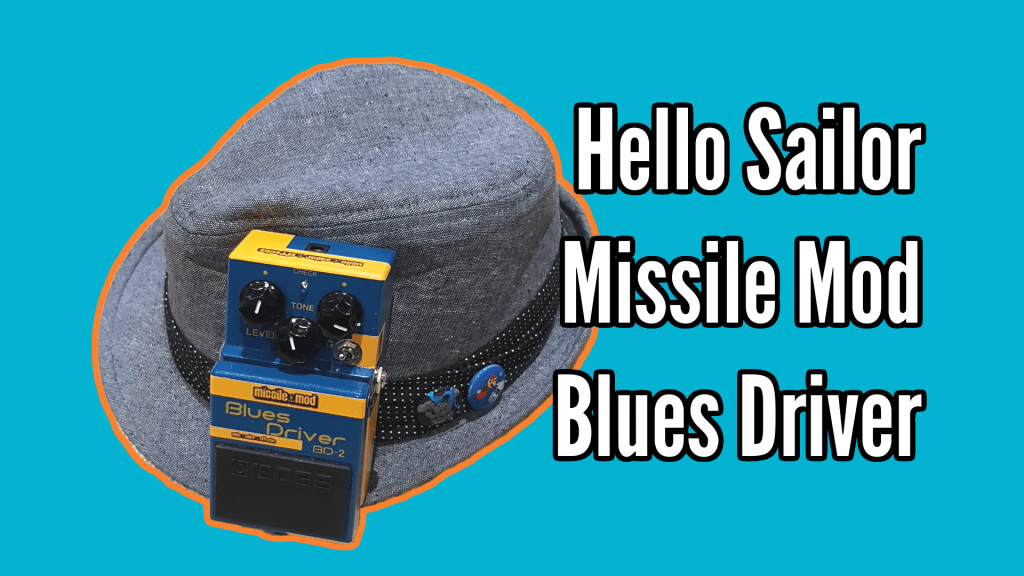 Missile Mod Blues Driver From Hello Sailor Effects: Demo And Review 1