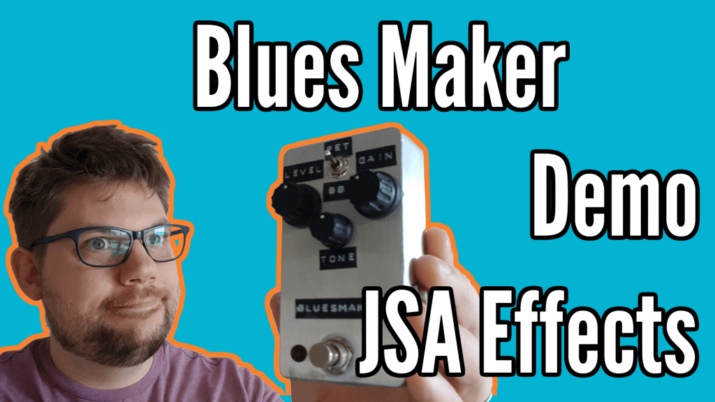 Blues Maker from JSA Effects Review 1