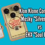 Klon Wars: Mosky Silver Horse vs EHX Soul Food