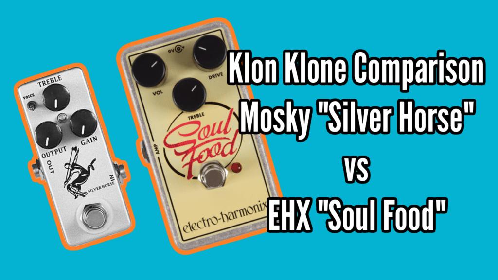 Klon Wars: Mosky Silver Horse vs EHX Soul Food 1