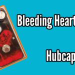 Bleeding Heart Fuzz from Hubcap John (Guitar and Bass demo & Review)