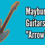 Maybury Guitars Arrow Demo