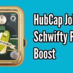 HubCap John Schwifty Pickle Boost