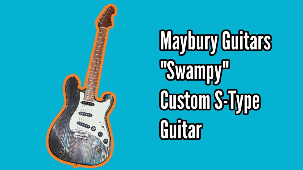 Custom S Type from Maybury Guitars 1