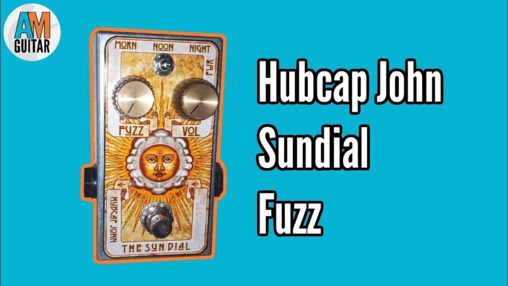 Hubcap John Sundial Fuzz Demo and Review 1
