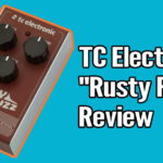 TC Electronic Rusty Fuzz Review