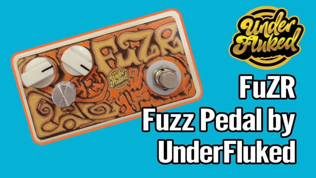 UnderFluked FuZR Fuzz Pedal Review (and 10% Discount) 1