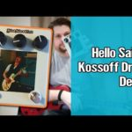 Kossoff Drive from Hello Sailor Effects