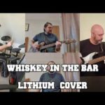 Whiskey in the Bar   Lithium