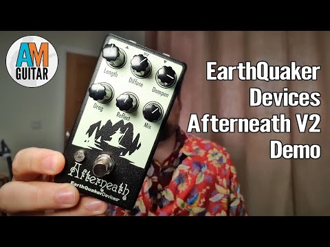 Earthquaker Devices Afterneath V2 Demo 1