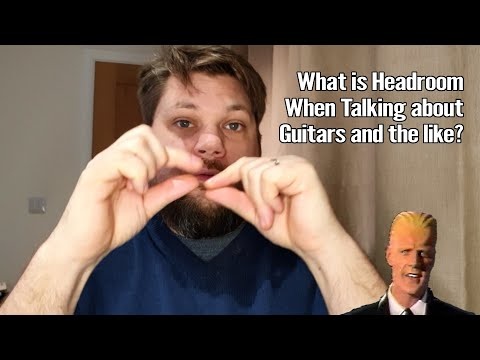 What is Headroom in Guitar Speak? 1