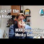 Mini Klon Wars  MXR Sugar Drive vs Mosky Golden Horse