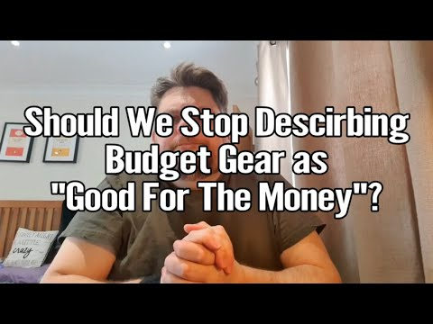 "Should We Stop Describing Budget Gear as ""Good For The Money""? 1"